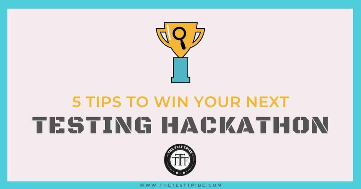 tips to win software testing hackathon